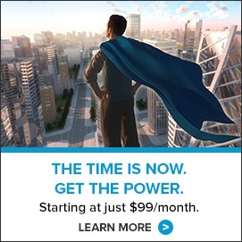 The Time Is Now. Get the Power. Starting at just $99/month.
