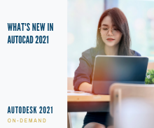 What's New in AutoCAD 2021 On-Demand