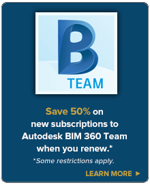 Save 50% on new subscriptions to Autodesk BIM 360 Team when you renew.