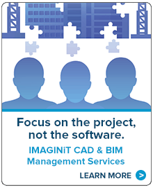 Focus on the project, not the software. IMAGINiT CAD & BIM Management Services.