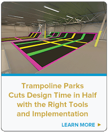 Trampoline Parks Cuts Design Time in Half with the Right Tools and Implementation